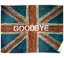 BREXIT concept over British Union Jack flag, GOODBYE message Poster