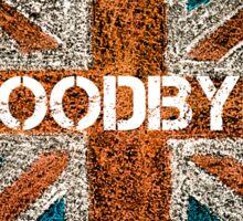 BREXIT concept over British Union Jack flag, GOODBYE message Sticker