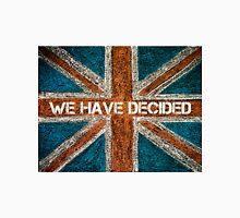 BREXIT concept over British Union Jack flag, WE HAVE DECIDED message Unisex T-Shirt
