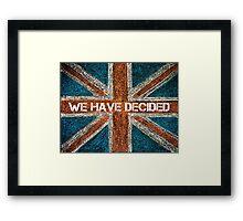 BREXIT concept over British Union Jack flag, WE HAVE DECIDED message Framed Print