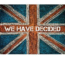 BREXIT concept over British Union Jack flag, WE HAVE DECIDED message Photographic Print