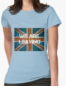 BREXIT concept over British Union Jack flag, WE ARE LEAVING message Womens Fitted T-Shirt