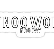 Noo work Noo pay Sticker