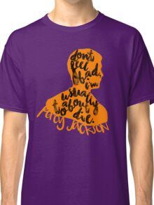 "Percy Jackson Quote ""Don't Feel Bad I'm usually About To Die"" Classic T-Shirt"