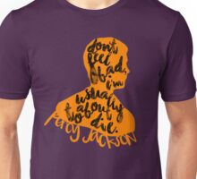 """Percy Jackson Quote """"Don't Feel Bad I'm usually About To Die"""" Unisex T-Shirt"""
