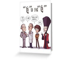 Q is For Q Greeting Card