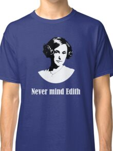 Never mind Edith Classic T-Shirt