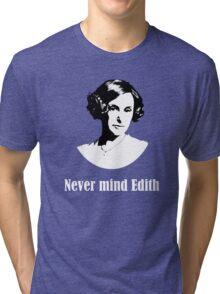 Never mind Edith Tri-blend T-Shirt