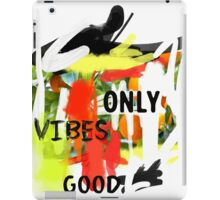 Good Vibes only scribble colorful iPad Case/Skin