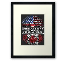 American Grown With Canadian Roots T-Shirt Framed Print