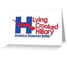 Lying Crooked Hillary - Presidential Elections 2016 - Anti Hillary - Hillary Lies - Clinton for Prison Greeting Card
