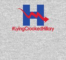Lying Crooked Hillary - #LyingCrookedHillary - Trump for President - Hillary Lies - Elections 2016 Unisex T-Shirt