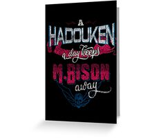A Hadouken A Day Keeps M.Bison Away Greeting Card