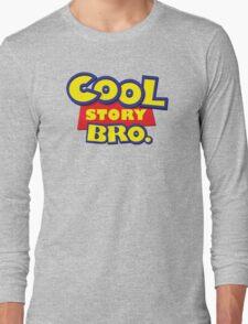Cool story bro Long Sleeve T-Shirt