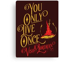You Only Live Once! Visit Lordan! Canvas Print