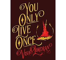 You Only Live Once! Visit Lordan! Photographic Print