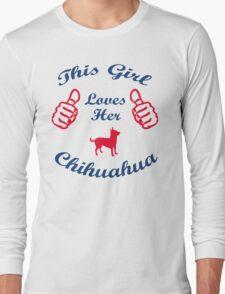 This Girl Loves her Chihuahua Long Sleeve T-Shirt