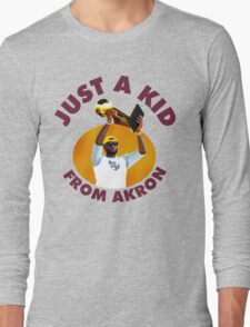 Just A Kid From Akron Long Sleeve T-Shirt