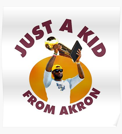 Just A Kid From Akron Poster