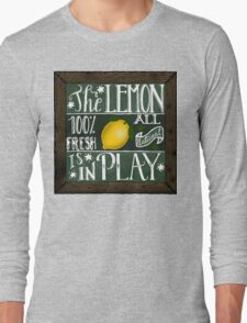 The lemon is in play! Long Sleeve T-Shirt