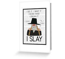 Slay all day Greeting Card