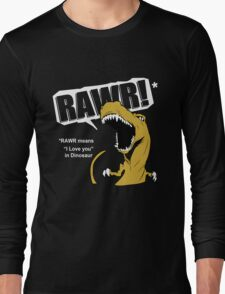 Rawr Means I Love You Long Sleeve T-Shirt