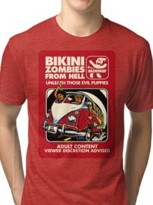 Bikini Zombies From Hell Tri-blend T-Shirt