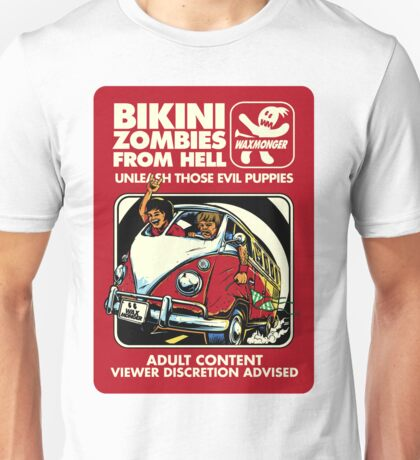 Bikini Zombies From Hell Unisex T-Shirt