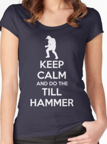 Keep Calm and do the Till Hammer Women's Fitted Scoop T-Shirt
