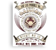 Don't Piss Off a Cancer  T Shirt Canvas Print
