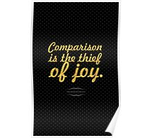 "Comparison is the thief of joy... ""Theodore Roosevelt"" Inspirational Quote Poster"