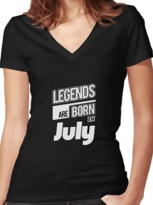 Legends July Born Women's Fitted V-Neck T-Shirt