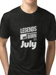 Legends July Born Tri-blend T-Shirt