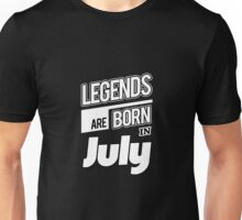 Legends July Born Unisex T-Shirt