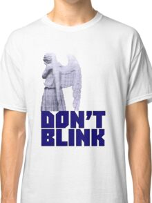 dont blink. Classic T-Shirt