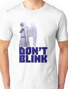 dont blink. Unisex T-Shirt