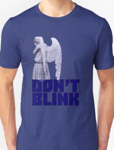 dont blink. T-Shirt
