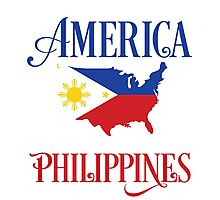 I may live in America but i was made in Philippines Photographic Print