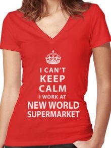 I Can't Keep Calm I Work At New World Supermarket Women's Fitted V-Neck T-Shirt