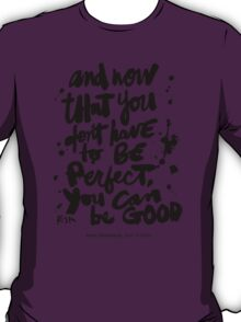 Be Good : Light T-Shirt