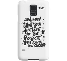 Be Good : Light Samsung Galaxy Case/Skin