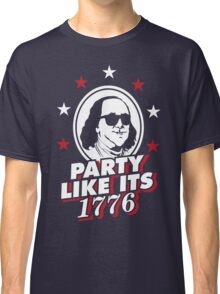 Happy 4th of July - Party Like Its 1776! Classic T-Shirt