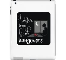 I suffer from book hangovers iPad Case/Skin