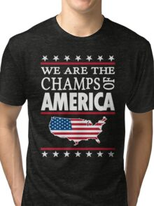 We Are The Champs Of America Tri-blend T-Shirt