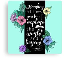 Reading allows you to explore the world and beyond Canvas Print