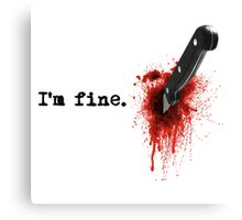 Don't Worry I Am Completely Fine Canvas Print