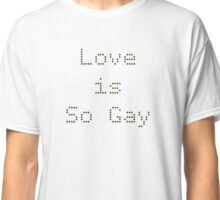 Love is so gay cross stitch  Classic T-Shirt