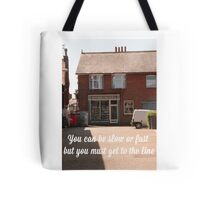 You Can Be Slow Or Fast Tote Bag