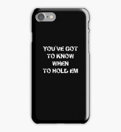 You've got to know when to hold 'em, Poker T-Shirt iPhone Case/Skin