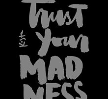 Trust Your Madness : Dark by finnllow